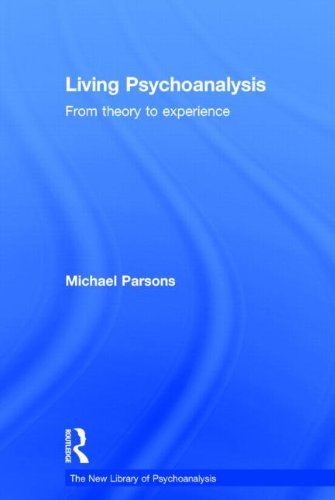 9780415626460: Living Psychoanalysis: From theory to experience (The New Library of Psychoanalysis)