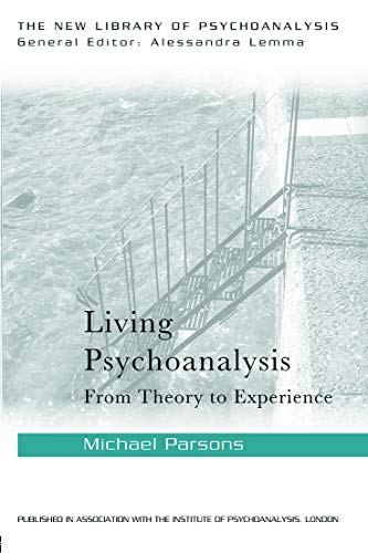 9780415626477: Living Psychoanalysis: From theory to experience (New Library of Psychoanalysis)