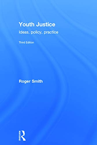 9780415626507: Youth Justice: Ideas, Policy, Practice