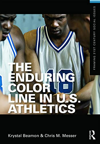 9780415626712: The Enduring Color Line in U.S. Athletics (Framing 21st Century Social Issues)