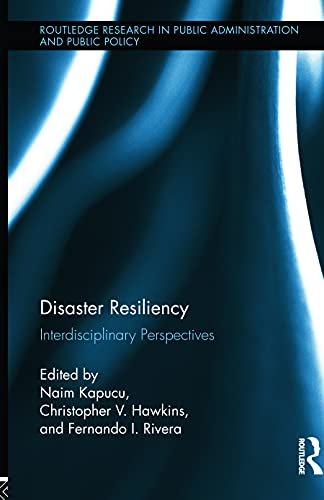 9780415626897: Disaster Resiliency: Interdisciplinary Perspectives (Routledge Research in Public Administration and Public Policy)