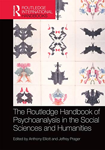 The Routledge Handbook of Psychoanalysis in the Social Sciences and Humanities (Hardcover)