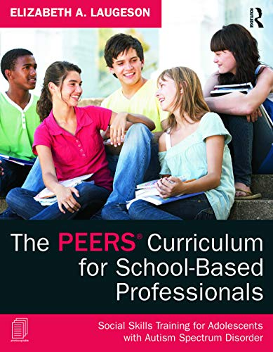 9780415626965: The PEERS Curriculum for School-Based Professionals: Social Skills Training for Adolescents with Autism Spectrum Disorder