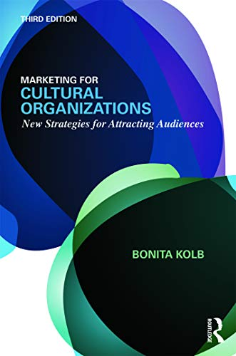 9780415626972: Marketing for Cultural Organizations: New Strategies for Attracting Audiences - third edition