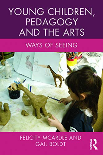 9780415626996: Young Children, Pedagogy and the Arts: Ways of Seeing (Changing Images of Early Childhood)