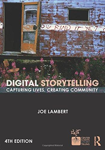 9780415627030: Digital Storytelling: Capturing Lives, Creating Community (Digital Imaging and Computer Vision)