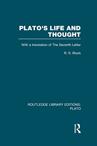 Plato's Life and Thought (RLE: Plato): With a Translation of the Seventh Letter: R S Bluck