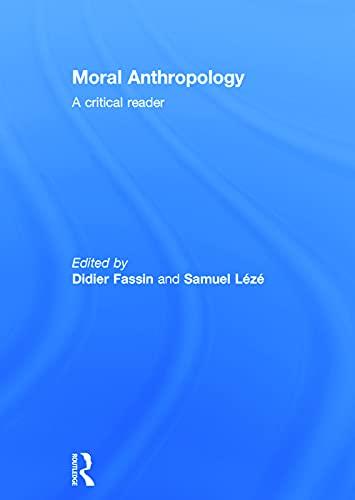 9780415627269: Moral Anthropology: A Critical Reader
