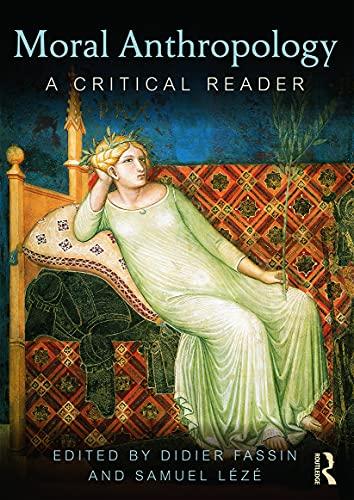9780415627276: Moral Anthropology: A Critical Reader