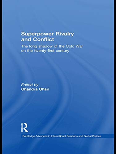 9780415627504: Superpower Rivalry and Conflict: The Long Shadow of the Cold War on the 21st Century (Routledge Advances in International Relations and Global Politics)