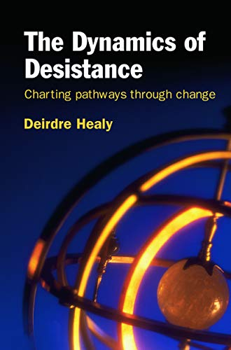 9780415628051: The Dynamics of Desistance: Charting Pathways Through Change (International Sereis on Desistance and Rehabilitation)