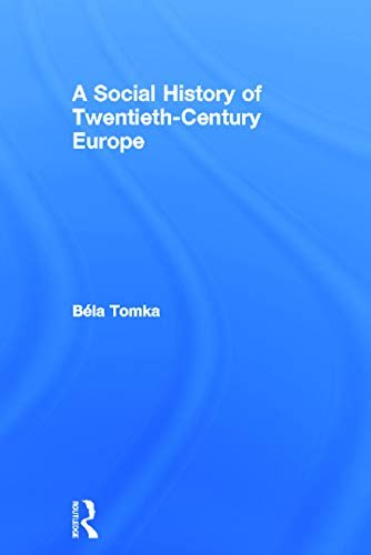 9780415628433: A Social History of Twentieth-Century Europe