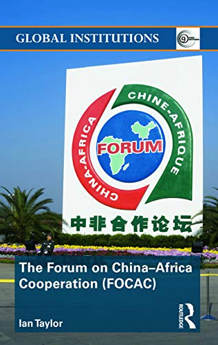 9780415628518: The Forum on China- Africa Cooperation (FOCAC) (Routledge Global Institutions)