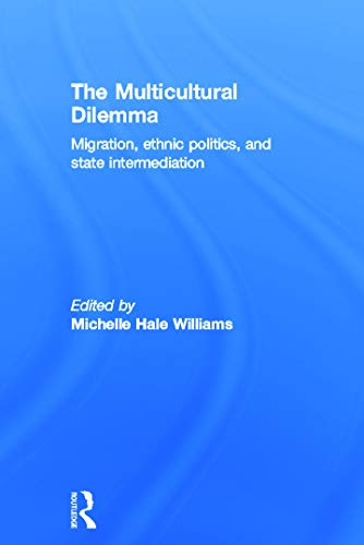 9780415628617: The Multicultural Dilemma: Migration, Ethnic Politics, and State Intermediation