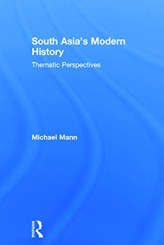 9780415628655: South Asia's Modern History: Thematic Perspectives