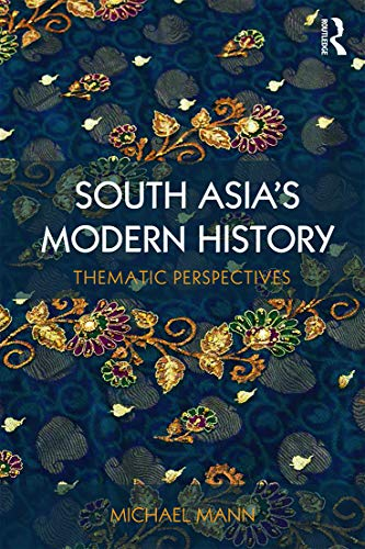 9780415628662: South Asia's Modern History: Thematic Perspectives