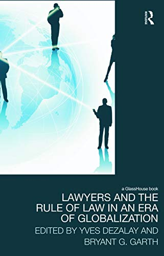 9780415628761: Lawyers and the Rule of Law in an Era of Globalization