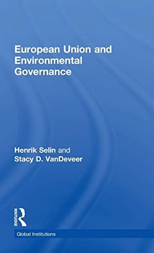 European Union and Environmental Governance (Global Institutions): Henrik Selin