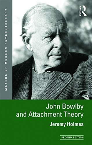 9780415629034: John Bowlby and Attachment Theory (Makers of Modern Psychotherapy)