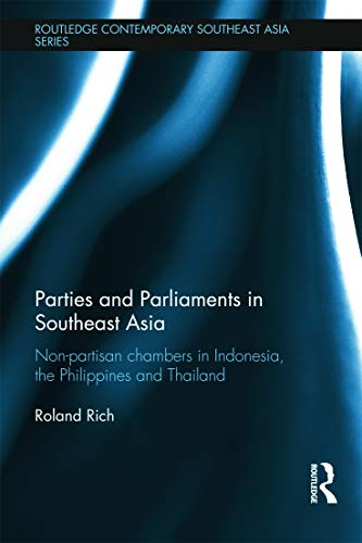 9780415629324: Parties and Parliaments in Southeast Asia: Non-Partisan Chambers in Indonesia, the Philippines and Thailand (Routledge Contemporary Southeast Asia Series)