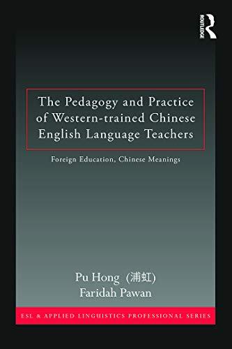 9780415629362: The Pedagogy and Practice of Western-trained Chinese English Language Teachers (ESL & Applied Linguistics Professional Series)