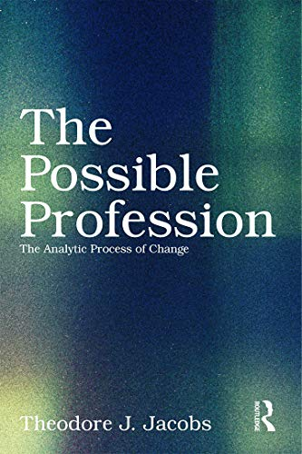 9780415629546: The Possible Profession:The Analytic Process of Change