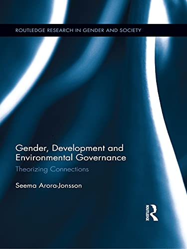 9780415629614: Gender, Development and Environmental Governance: Theorizing Connections