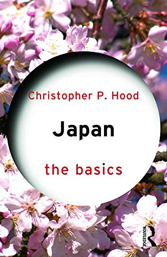 Japan: The Basics: Hood, Christopher P.