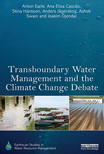 9780415629751: Transboundary Water Management and the Climate Change Debate (Earthscan Studies in Water Resource Management)