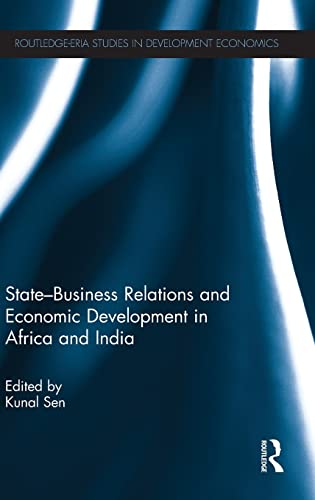 9780415630009: State-Business Relations and Economic Development in Africa and India (Routledge Studies in Development Economics)