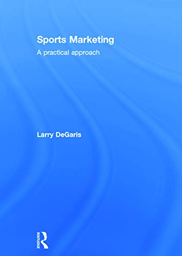9780415630467: Sports Marketing: A Practical Approach