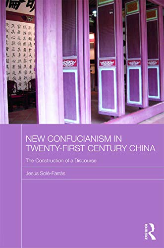 9780415630788: New Confucianism in Twenty-First Century China: The Construction of a Discourse (Routledge Contemporary China Series)