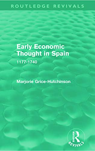9780415631044: Early Economic Thought in Spain, 1177-1740 (Routledge Revivals)