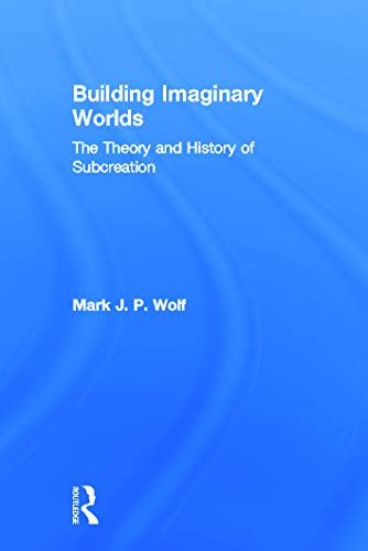 9780415631198: Building Imaginary Worlds: The Theory and History of Subcreation