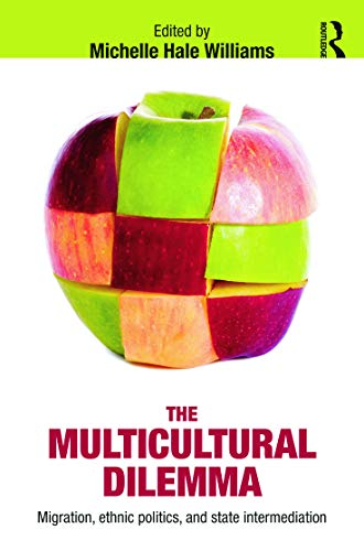 9780415631235: The Multicultural Dilemma: Migration, Ethnic Politics, and State Intermediation