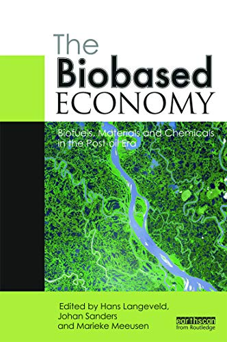 9780415631327: The Biobased Economy: Biofuels, Materials and Chemicals in the Post-oil Era