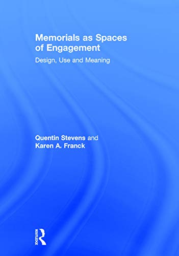 9780415631433: Memorials as Spaces of Engagement: Design, Use and Meaning