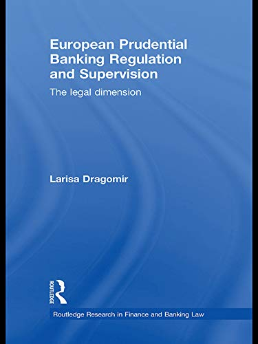 9780415631471: European Prudential Banking Regulation and Supervision: The Legal Dimension (Routledge Research in Finance and Banking Law)