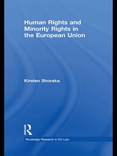 9780415631488: Human Rights and Minority Rights in the European Union (Routledge Research in EU Law)