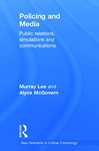 9780415632126: Policing and Media: Public Relations, Simulations and Communications (New Directions in Critical Criminology)