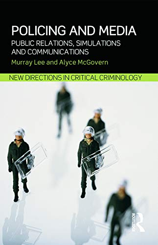 9780415632133: Policing and Media: Public Relations, Simulations and Communications (New Directions in Critical Criminology)