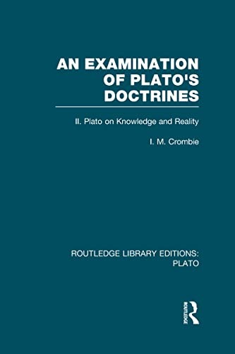 9780415632171: An Examination of Plato's Doctrines Vol 2 (RLE: Plato): Volume 2 Plato on Knowledge and Reality