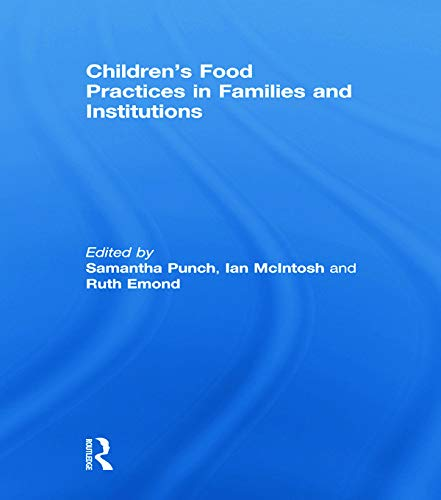 9780415632263: Children's Food Practices in Families and Institutions