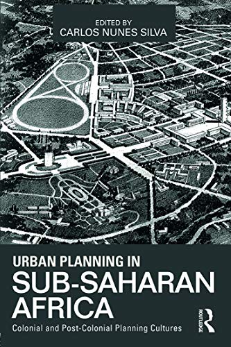 9780415632300: Urban Planning in Sub-Saharan Africa: Colonial and Post-Colonial Planning Cultures