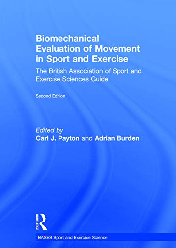 9780415632645: Biomechanical Evaluation of Movement in Sport and Exercise: The British Association of Sport and Exercise Sciences Guide (BASES Sport and Exercise Science)