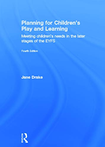 Planning for children's play and learning; meeting children's needs in the later stages ...