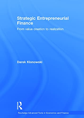9780415633550: Strategic Entrepreneurial Finance: From Value Creation to Realization (Routledge Advanced Texts in Economics and Finance)