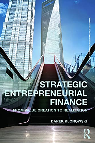 9780415633567: Strategic Entrepreneurial Finance: From Value Creation to Realization (Routledge Advanced Texts in Economics and Finance)