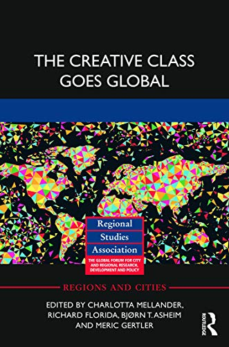 9780415633611: The Creative Class Goes Global (Regions and Cities)