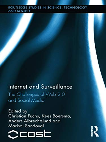 9780415633642: Internet and Surveillance: The Challenges of Web 2.0 and Social Media (Routledge Studies in Science, Technology and Society)